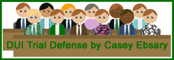 DUI Trial Defense by Casey Ebsary