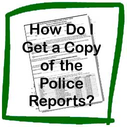 How do I get a copy of the Police Reports?